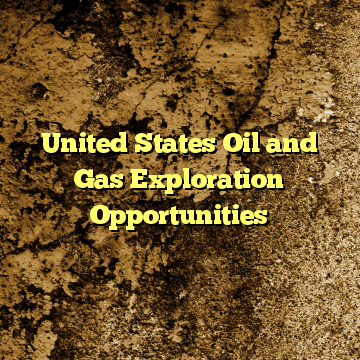 United States Oil and Gas Exploration Opportunities