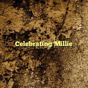 Celebrating Millie