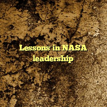 Lessons in NASA leadership