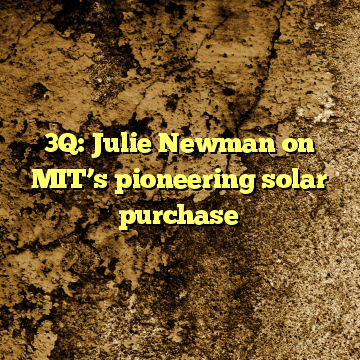 3Q: Julie Newman on MIT's pioneering solar purchase