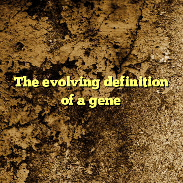 The evolving definition of a gene