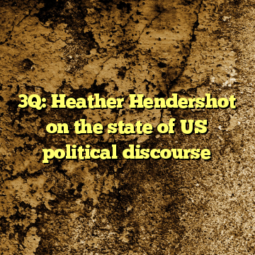 3Q: Heather Hendershot on the state of US political discourse