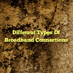 Different Types Of Broadband Connections