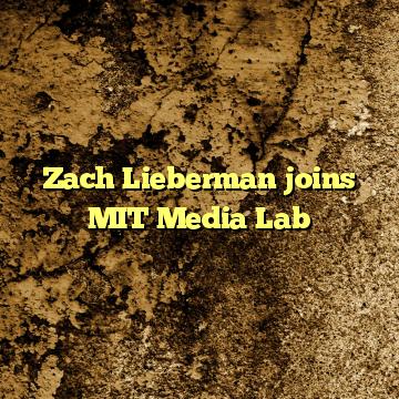 Zach Lieberman joins MIT Media Lab