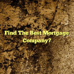 Find The Best Mortgage Company?