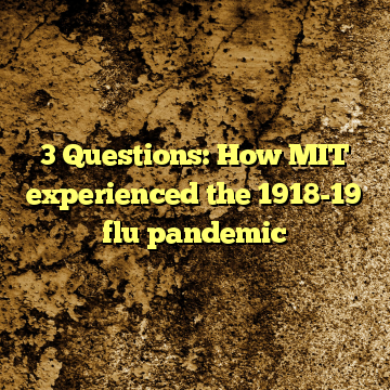 3 Questions: How MIT experienced the 1918-19 flu pandemic