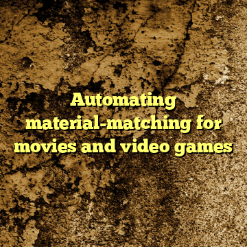 Automating material-matching for movies and video games