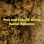 Pros and Cons of Hiring Rental Agencies